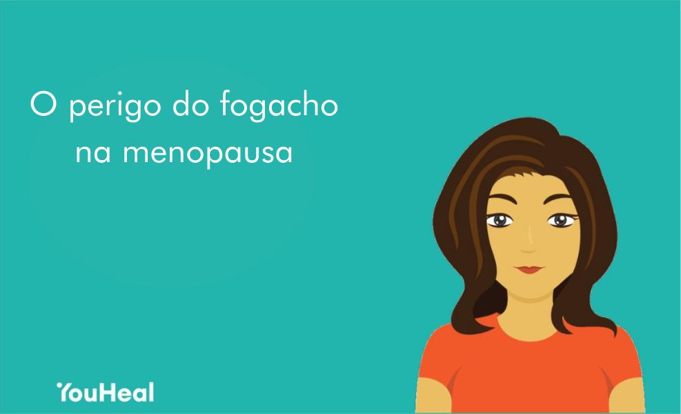 O perigo do fogacho na menopausa