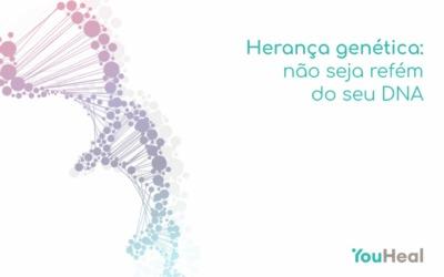 Herança genética: Não seja refém do seu DNA